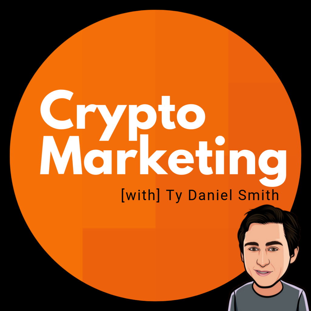 The Crypto Marketing Show with Ty Daniel Smith